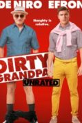 Dirty Grandpa เอ๊า… จริงป๊ะปู่