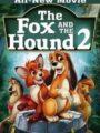 The Fox and the Hound 2 เพื่อนแท้ในป่าใหญ่ 2