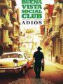 Buena Vista Social Club Adios กู่ร้องก้องโลก